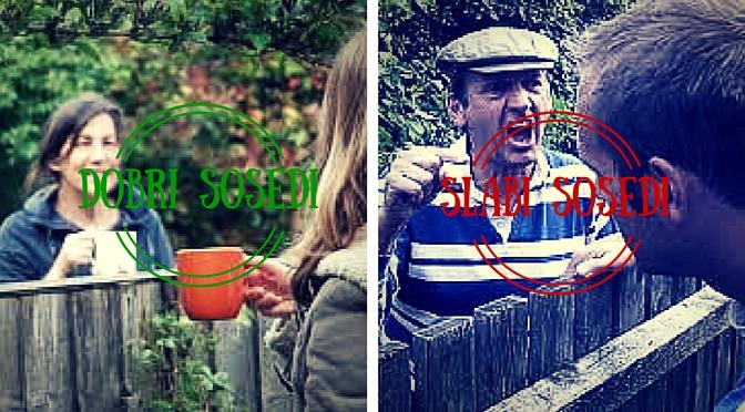 #dobri in slabi sosedi na vrtu